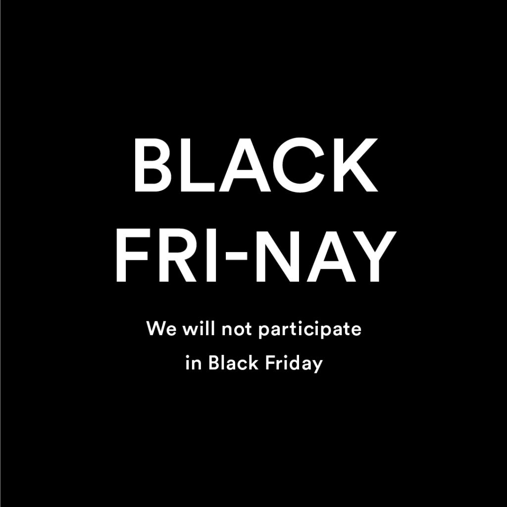 black fri-nay we will not participate black Friday