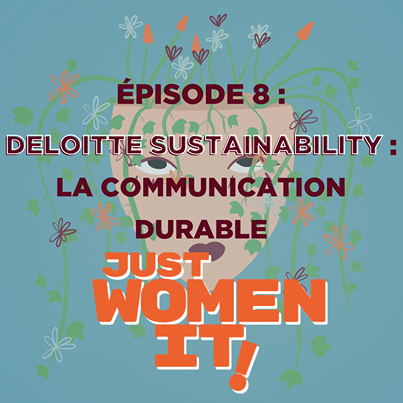 Episode 8 : Deloitte Sustainability - La communication durable